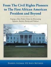 From the Civil Rights Pioneers to the First African American President and Beyon