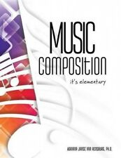 Music Composition - It's Elementary: Lesson Plans for Late Elementary and Middle