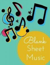 Blank Sheet Music: Music Manuscript Paper / Staff Paper / Musicians Notebook by