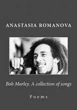 Bob Marley. a Collection of Songs by Anastasia Romanova
