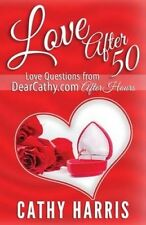 Love After 50: Love Notes from   After Hours by MS Cathy Harris