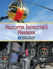 Helicopter Instructor's Handbook by Federal Aviation Administration