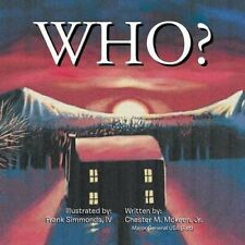 Who? by Jr. Chester McKeen