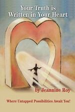 Your Truth Is Written in Your Heart by Jeannine Roy