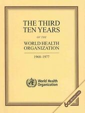 The Third Ten Years of the World Health Organization, 1968-1977 by S Litsios