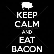 Keep Calm & Eat Bacon Pig Pork Breakfast Lovers Funny T-Shirt Tee