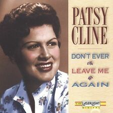 Don't Ever Leave Me Again by Patsy Cline (CD, Oct-1991, Laserlight)