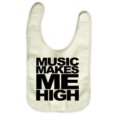 Music Makes Me High Baby Bib, Reversible, Printed one side TS445