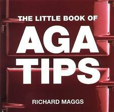 The Little Book of Aga Tips BRAND NEW BOOK by Richard Maggs (Paperback, 2002)