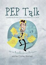 Pep Talk A Primer for the New (Or Not So New) Manager or Coach; People-environm