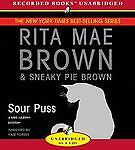 Sour Puss  by Rita Mae Brown and Sneaky Pie Brown (2006, CD)