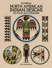 EVA WILSON - North American Indian Designs for ** Very Good Condition **