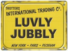 LUVLY JUBBLY DEL BOY RODNEY ONLY FOOLS AND HORSES BBC METAL SIGN TIN PLAQUE Y876