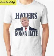 Funny Haters Gonna Hate Donald Trump T-shirts Men Swag Funny Cotton Short Sleeve