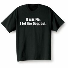 Adult It Was Me. I Let the Dogs Out T-Shirt - Funny Shirt