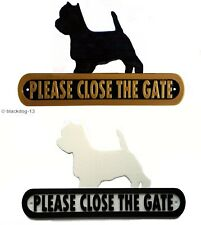 West Highland Terrier Please Close The Gate Silhouette Dog Plaque  House Garden