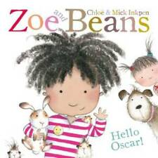 Zoe and Beans Hello Oscar by C Inkpen, M Inkpen BRAND NEW BOOK (Paperback, 2013)