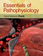 Essentials of Pathophysiology : Concepts of Altered Health States by Carol...