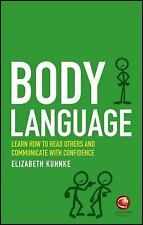 Body Language: Learn how to read others and communicate with confidence by Kuhn