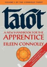Tarot: A New Handbook for the Apprentice: The Connolly Tarot, Revised by Connol