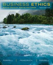 Business Ethics : Ethical Decision Making and Cases by Linda Ferrell, O. C. Fer…