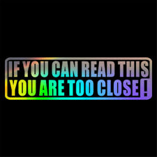 If You Can Read This You Are Too Close Lettering Bumper Car Window Sticker Decal
