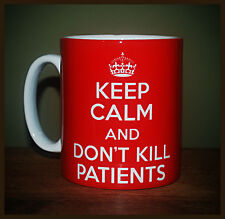 NEW KEEP CALM AND DON'T KILL PATIENTS CARRY ON GIFT MUG CUP DOCTOR NURSE FUNNY