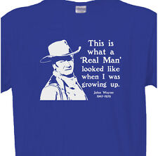 "John Wayne Blue Tee ""This is What a REAL MAN Looked Like When I Was Growing Up"""