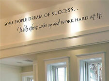 Some People Dream of Success - Removable Vinyl Wall Art Decal Home Decor Sticker