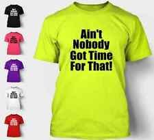 Ain't Nobody Got Time For That T-Shirt Sweet Brown Viral Aint Funny Trend NEON
