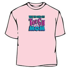 Tough Mom T-Shirt,Mother's Day T-Shirt, Mother Tee, Mother T-Shirt