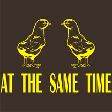 8 Colors Funny TWO CHICKS AT THE SAME TIME T-Shirt Threesome Sex Quote Tee S-5XL