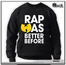 RAP WAS BETTER BEFORE  CREW NECK SWEATER CLASSIC HIP HOP  HOODIE WU TANG CLAN
