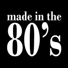 Ladies MADE IN THE 80s T-SHIRT funny retro vintage eighties humor WOMENS tee
