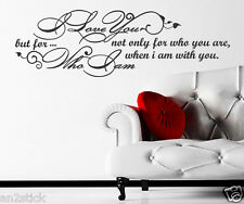 I Love You Not Only For Who You Are... Wall Wall Quotes Stickers,Wall Decals w30