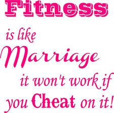 Fitness is like marriage...don't cheat on it- gym motivational wall decal quote