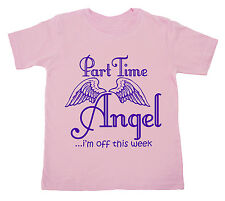 Part Time Angel Funny Cute T-shirt Girl's Top Gift Clothes Present