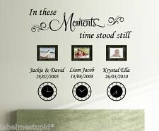 In These Moments Time Stood Still Wall Sticker Quote Family  UP TO 4 NAMES DATES