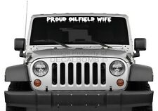PROUD OILFIELD WIFE dripping oil windshield decal sticker rzr mine rig diesel tx