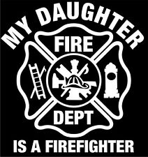 Firefighter Decal-My Daughter is a Firefighter Exterior Window Decal