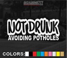 Not Drunk Avoiding Potholes Decal Sticker Vinyl Import Lowered Drift Import