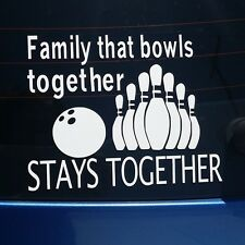 Bowling Vinyl Window Decal sticker for car - Family that bowls together stays