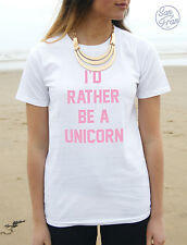 * I'd Rather Be a Unicorn T-Shirt Top Tumblr Fashion Dope Fresh Im Really OOTD *