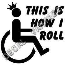 Wheelchair How I Roll Crown Vinyl Sticker Decal - Choose Size & Color