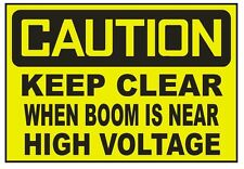 Caution Keep Clear When Boom Is Near High Volt Sticker Safety Sticker Sign D722