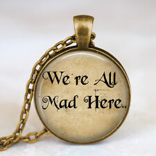 Hand Made Bronze Tone Alice in Wonderland Quote Inspired Necklace Pendant