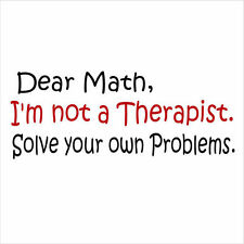 Dear Math I'm Not A Therapist -   T Shirt - Youth - Small through Large