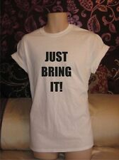 JUST BRING IT T SHIRT THE ROCK WWE WRESTLING TEAM THE WRESTLER TOP MENS WOMENS
