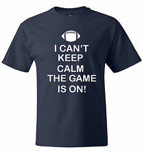 Unisex I Cant Keep Calm The Game Is On T-Shirt- Football TShirt Graphic Tee