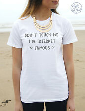Don't Touch Me I'm Internet Famous Top Tshirt Shirt Blogger Fangirl Fresh Cats